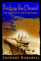 Parting the desert : the creation of the Suez Canal  Cover Image
