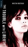 The trouble with Liberty  Cover Image