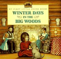 Winter days in the Big Woods : adapted from the little house books by Laura Ingalls Wilder Book cover