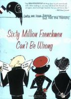 Go to record Sixty million Frenchmen can't be wrong : why we love Franc...