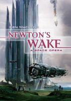 Go to record Newton's wake : a space opera
