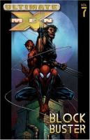 Ultimate X-men. [Vol. 7] : blockbuster  Cover Image