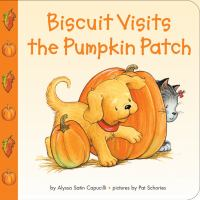Biscuit visits the pumpkin patch Book cover