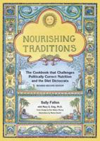 Nourishing traditions : the cookbook that challenges politically correct nutrition and the diet dictocrats Book cover