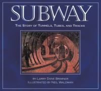 Go to record Subway : the story of tunnels, tubes, and tracks