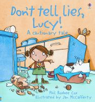 Don't tell lies, Lucy! : a cautionary tale  Cover Image