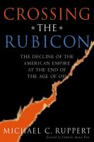 Go to record Crossing the Rubicon : the decline of the American empire ...