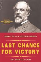 Last chance for victory : Robert E. Lee and the Gettysburg campaign  Cover Image