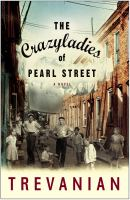 The crazyladies of Pearl Street : a novel Book cover