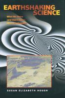 Earthshaking science : what we know (and don't know) about earthquakes  Cover Image