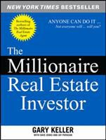 The millionaire real estate investor : anyone can do it--not everyone will  Cover Image