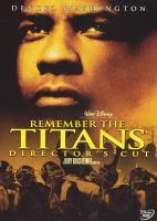 Remember the Titans [videorecording]