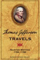 Thomas Jefferson travels : collected travel writing, 1784-1826  Cover Image