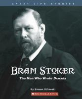 Bram Stoker : the man who wrote Dracula  Cover Image