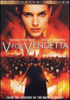 V for vendetta [videorecording] by a Warner Bros. Pictures presentation, in association with Virtual Studios ; a Silver Pictures production, in association with Anarchos Productions, Inc. ; screenplay by the Wachowski Brothers ; produced by Joel Silver, Grant Hill, Andy Wachowski, Larry Wachowski ; directed by James McTeigue.