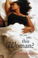 Go to record Do you take this woman? : a novel