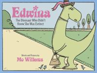 Edwina, the dinosaur who didn't know she was extinct Book cover