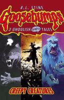 Go to record Goosebumps : creepy creatures