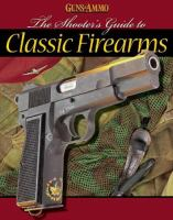 The shooter's guide to classic firearms. Cover Image
