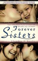 Go to record Forever sisters : famous writers celebrate the power of si...