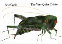 The very quiet cricket by Eric Carle.