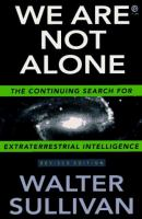 We are not alone : the continuing search for extraterrestrial intelligence  Cover Image