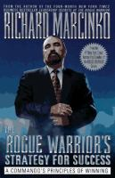 The Rogue warrior's strategy for success : a commando's principles of winning  Cover Image