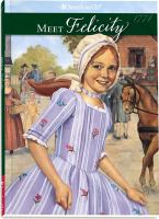 Meet Felicity : an American girl : 1774 Book cover
