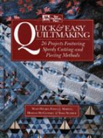 Go to record Quick & easy quiltmaking : 26 projects featuring speedy cu...