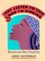 Go to record Just listen to this song I'm singing : African-American hi...
