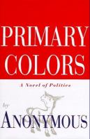 Go to record Primary colors : a novel of politics