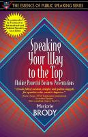 Go to record Speaking your way to the top : making powerful business pr...