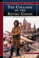 Go to record The collapse of the Soviet Union : the end of an empire