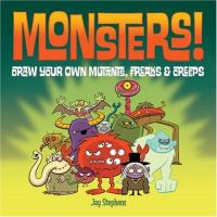 Go to record Monsters! : draw your own mutants, freaks & creeps