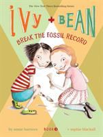 Ivy and Bean break the fossil record Book cover