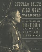 Go to record Buffalo Bill's Wild West warriors : a photographic history...