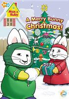 Max & Ruby. A merry bunny Christmas! Book cover