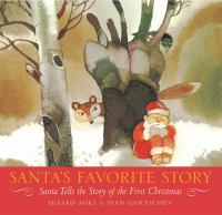 Santa's favorite story : Santa tells the story of the first Christmas  Cover Image