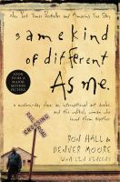 Same kind of different as me by Ron Hall and Denver Moore ; with Lynn Vincent.