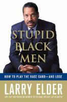 Go to record Stupid Black men : how to play the race card-- and lose