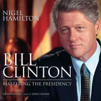 Go to record Bill Clinton [mastering the presidency]
