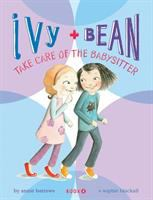 Ivy + Bean take care of the babysitter Book cover