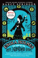 The case of the left-handed lady : an Enola Holmes mystery  Cover Image