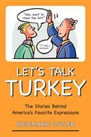 Go to record Let's talk turkey : the stories behind America's favorite ...