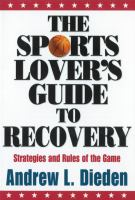Go to record The sports lover's guide to recovery : strategies and rule...