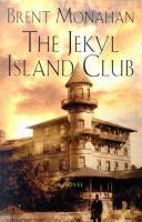 Go to record The Jekyl Island Club : a novel