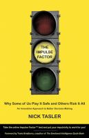 The impulse factor : why some of us play it safe and others risk it all  Cover Image