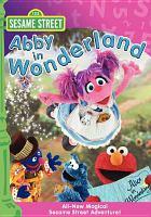 Sesame Street. Abby in Wonderland  Cover Image