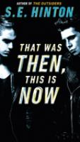 That was then, this is now Book cover