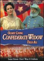 The Oldest Living Confederate Widow Tells All (1994)